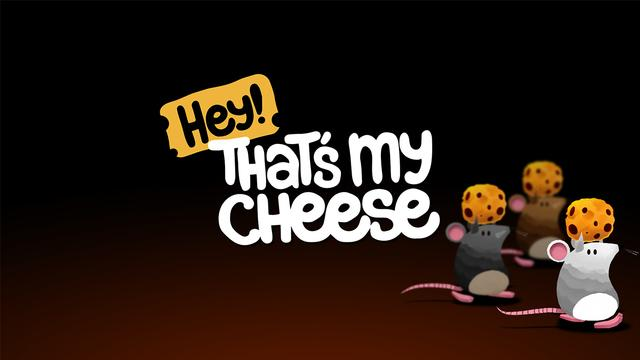 Hey Thats My Cheese!